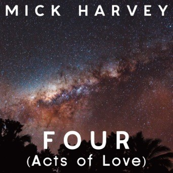 mick-harvey-FOUR-actsoflove