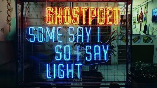 ghostpoet-some-say-i-say-light