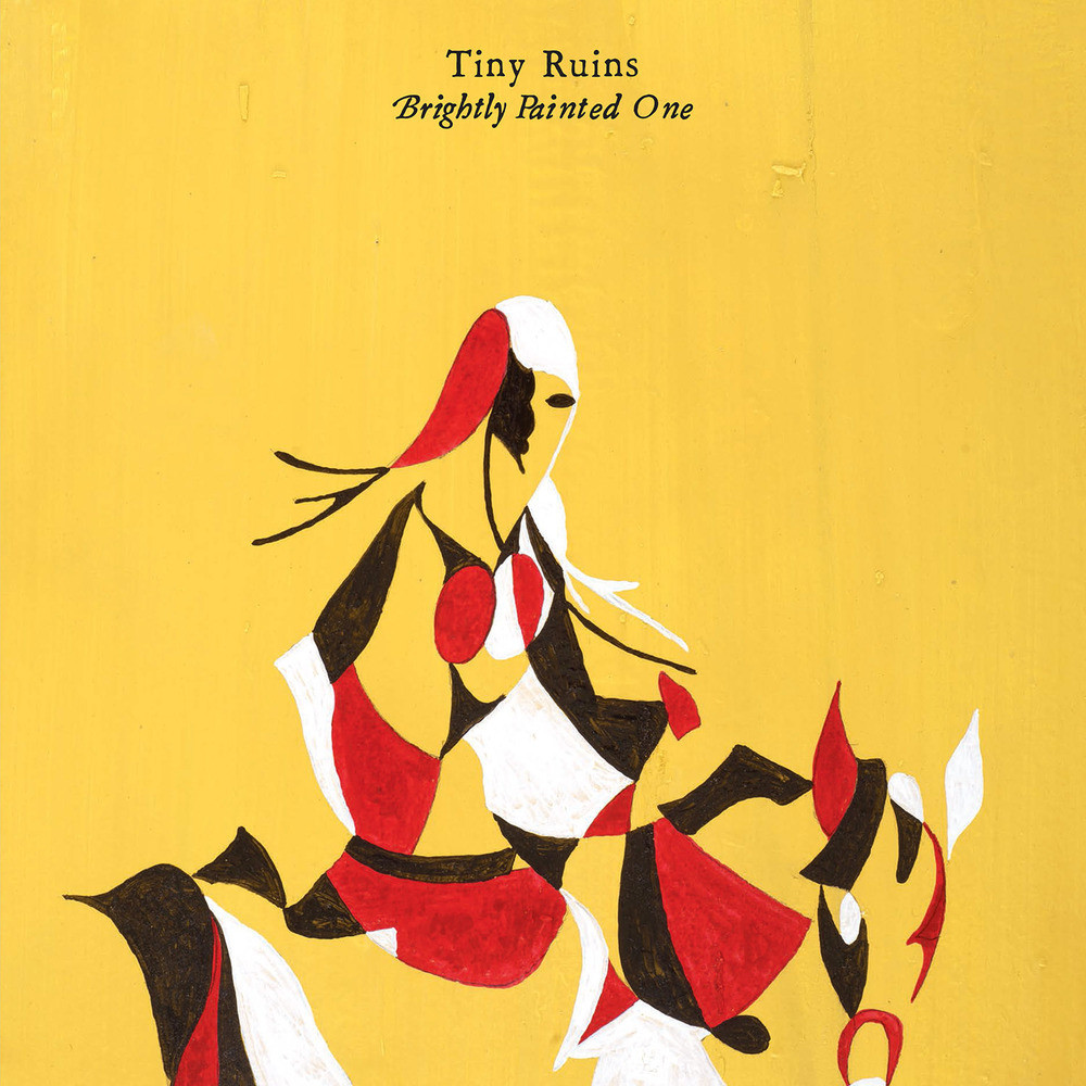 Tiny Ruins-Brightly Painted One