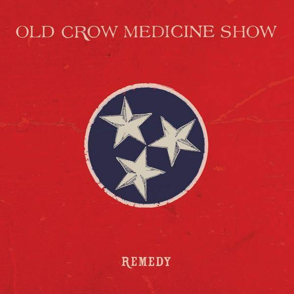 Old Crow Medicine Show Remedy