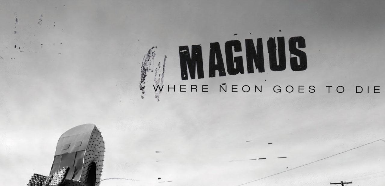 Magnus-Where-Neon-Goes-To-Die