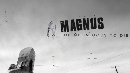Magnus-Where-Neon-Goes-To-Die