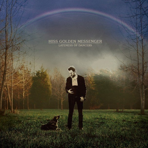Hiss GoldenMessenger -Lateness Of Dancers