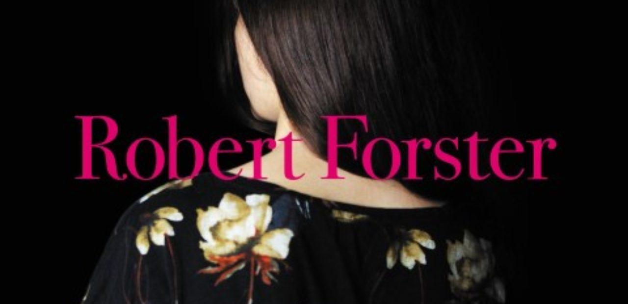 robert forster SongsToPlay