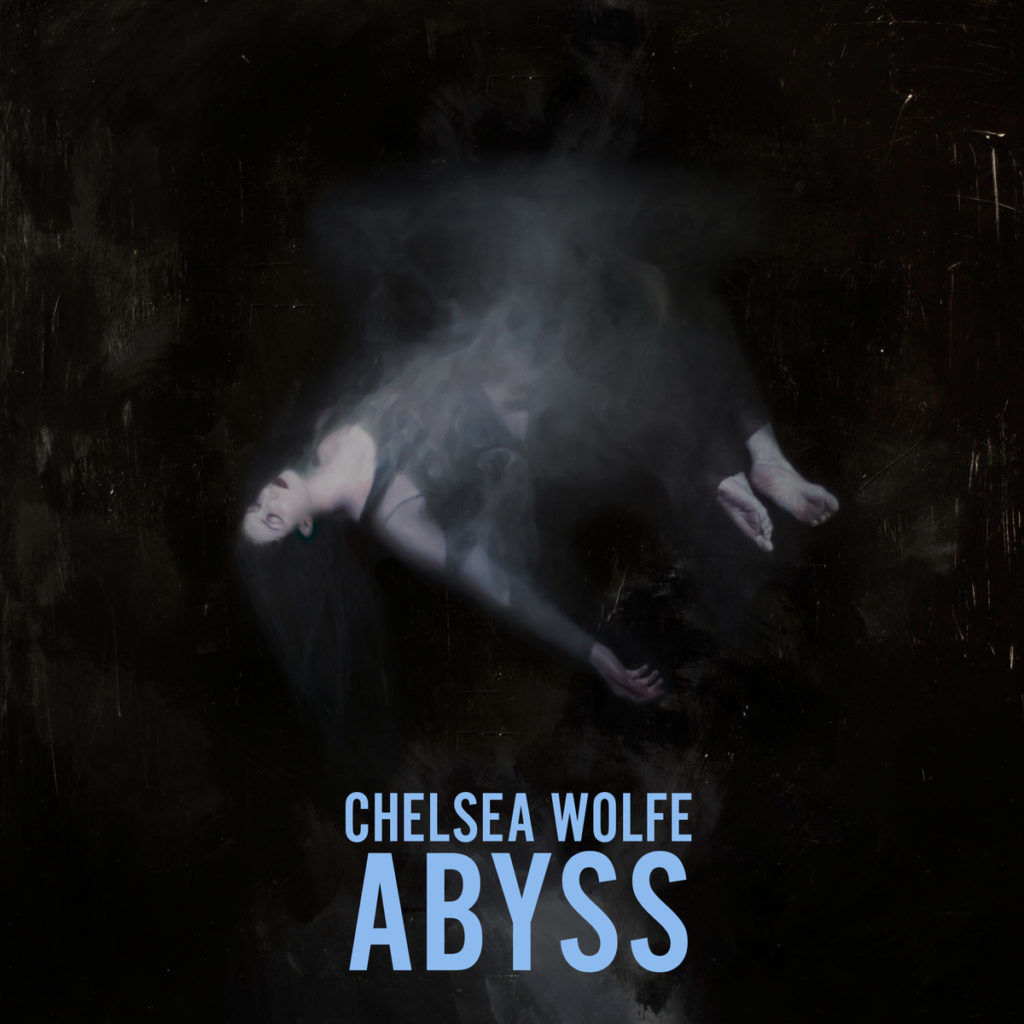 chelsea wolfe the abyss