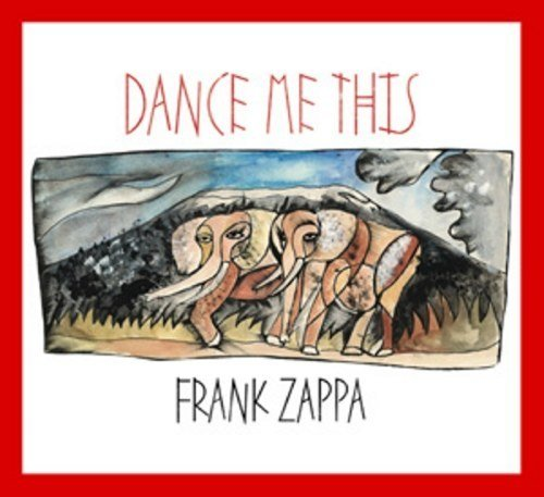 frank zappa dance me this