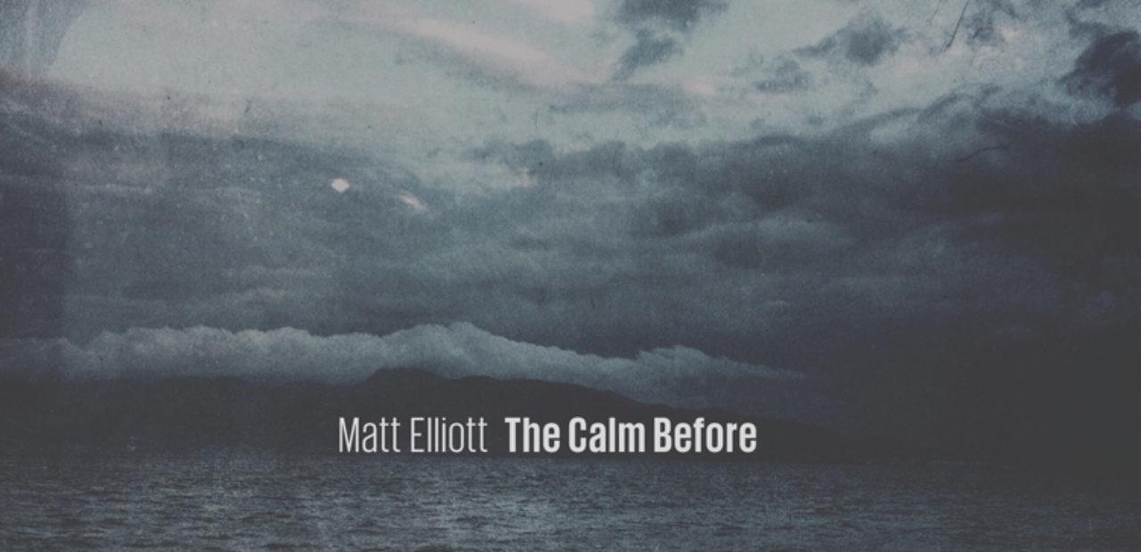 matt elliott the calm before