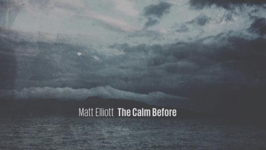 matt elliott the calm before