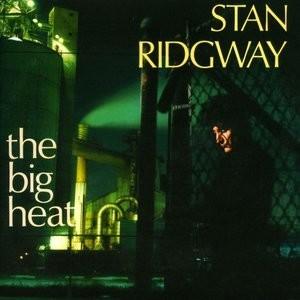 stan-ridgway-big-heat-1