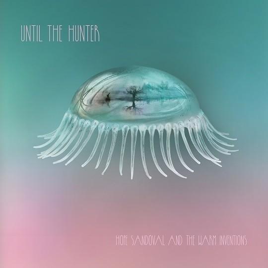 Hope Sandoval- Until The Hunter recensione