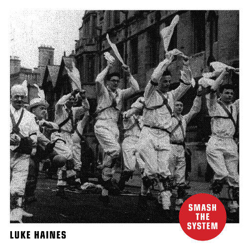 Luke Haines Smash The System Recensione