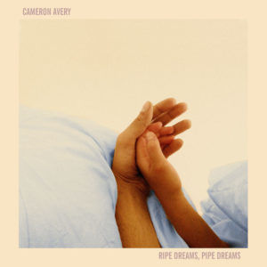 Recensione Cameron Avery – Ripe Dreams, Pipe Dreams