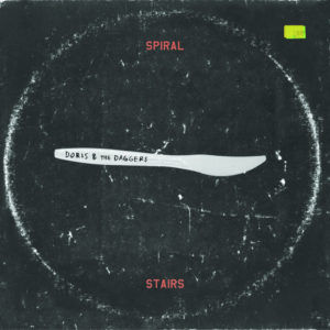 Spiral Stairs – Doris & The Daggers