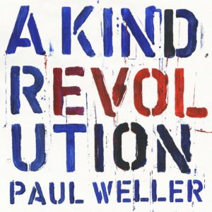 Recensione: Paul Weller - A Kind Revolution