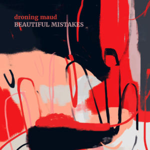 Recensione: Droning Maud – Beautiful Mistakes