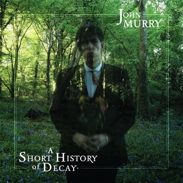 John Murry - A Short History Of Decay | recensione album