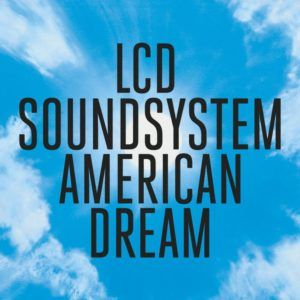 LCD Soundsystem – American Dream