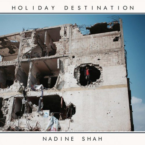 Nadine Shah - Holiday Destination | recensione