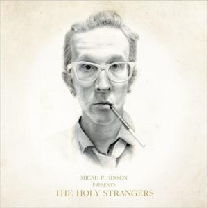Micah P. Hinson - Presents The Holy Strangers | recensione