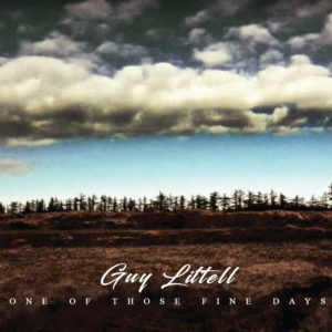 Guy Littell - One Of Those Fine Days