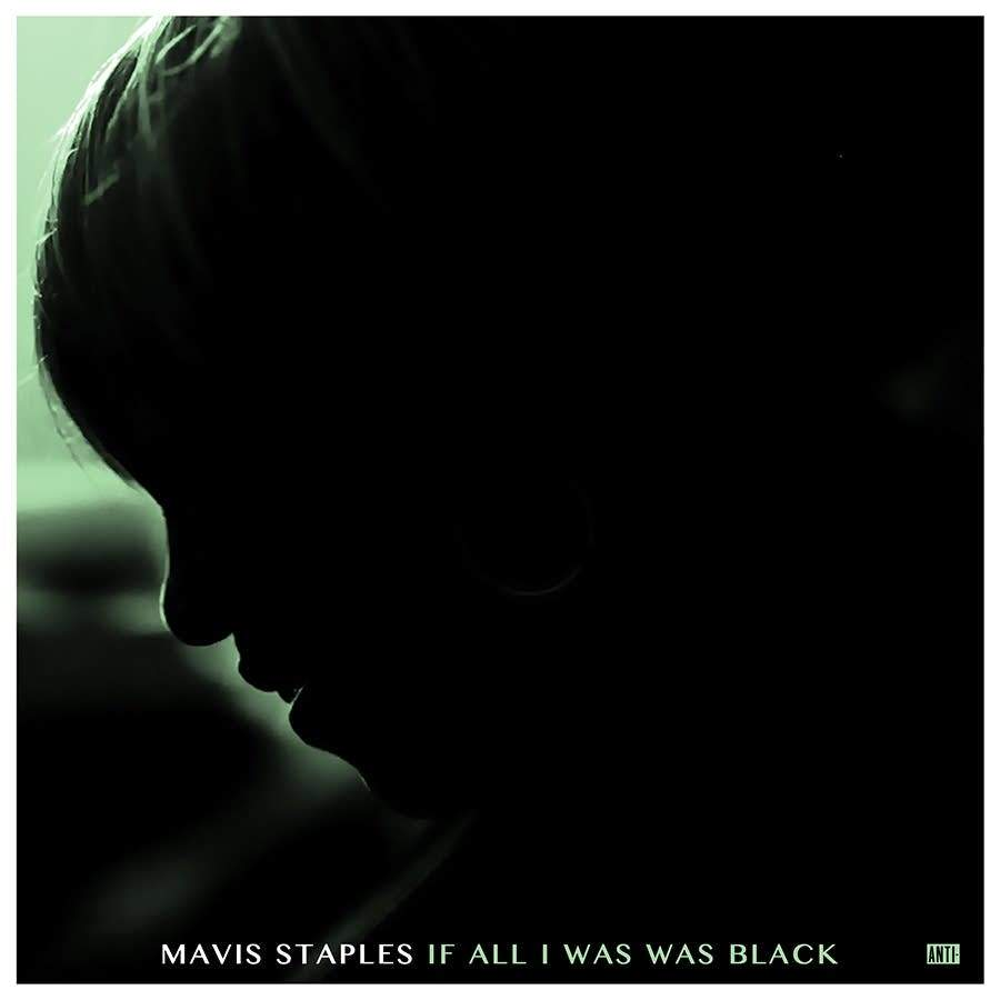 Mavis Staples - If All I Was Was Black recensione