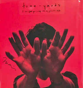 Tune-Yards - I can feel you