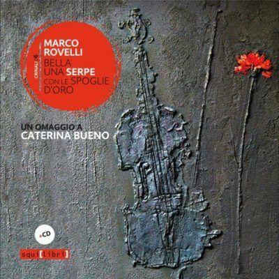 Marco Rovelli - Bella Una Serpe Con Le Spoglie D'oro | recensione