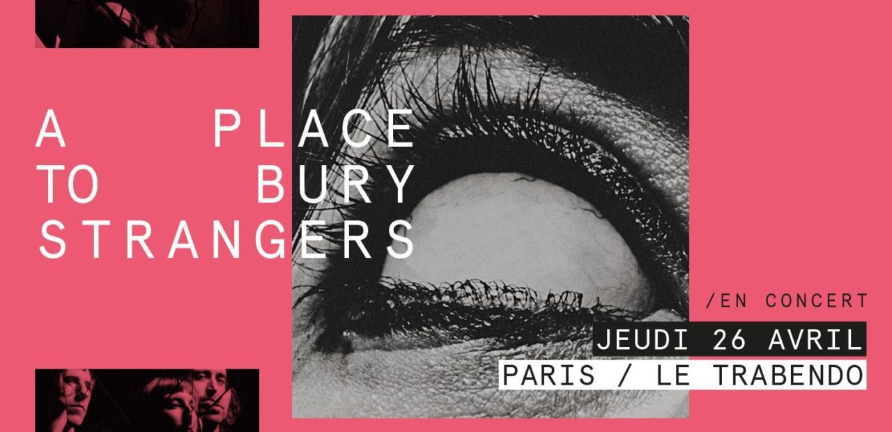Concerto A Place To Bury Strangers