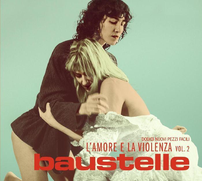 Baustelle - L'Amore E La Violenza Vol.2 | Recensione