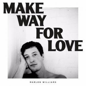 Marlon Williams - Make Way For Love | Recensione