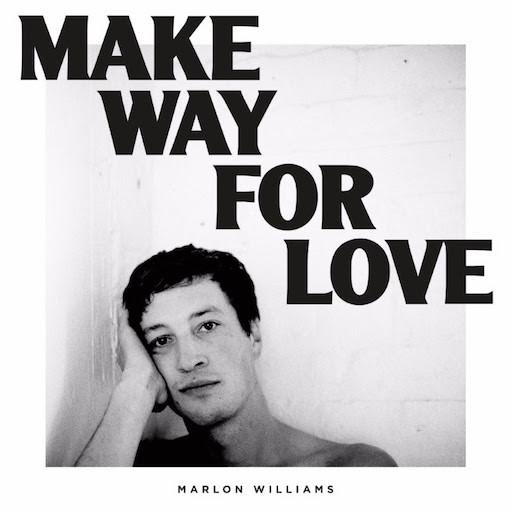 Marlon Williams - Make Way For Love   Recensione