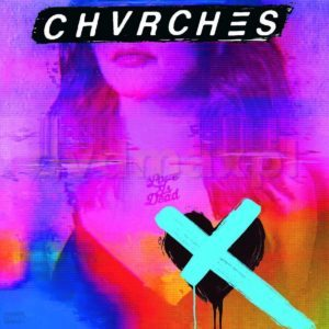 Chvrches – Love Is Dead Recensione