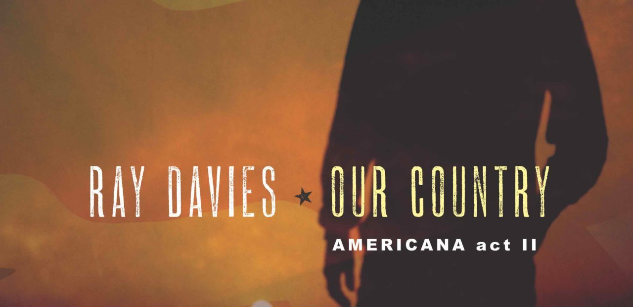 Ray Davies - Our Country - Americana/ Act II | Recensione