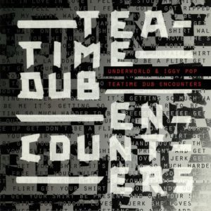 Recensione: Underworld + Iggy Pop - Teatime Dub Encounters