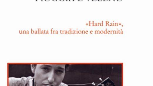 Rock e letteratura: Alessandro Portelli, Bob Dylan, Pioggia e Veleno