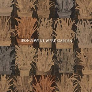 Iron & Wine - Weed Garden | Recensione Tomtomrock