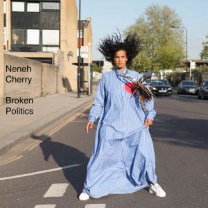 Neneh Cherry - Broken Politics | Recensione Tomtomrock