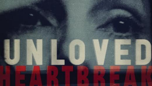 Unloved – Heartbreak