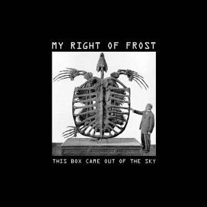 My Right Of Frost - This Box Came Out Of The Sky