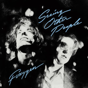 Recensione: Foxygen – Seeing Other People