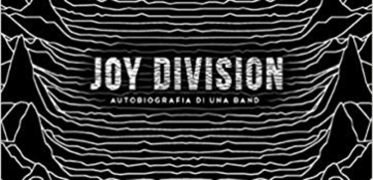 Jon Savage - Joy Division - Autobiografia di una band   Tomtomrock