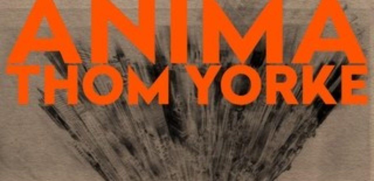 Recensione: Thom Yorke - Anima