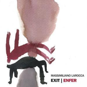 Massimiliano Larocca – Exit | Enfer