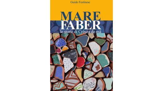 Rock e letteratura – Guido Festinese: Mare Faber – Le storie di Crêuza de mä
