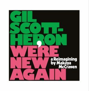 Gil Scott-Heron / Makaya Mccraven - We're New Again