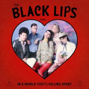 Recensione: Black Lips - Sing in a World That's Falling Apart