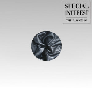 Recensione: Special Interest - The Passion Of