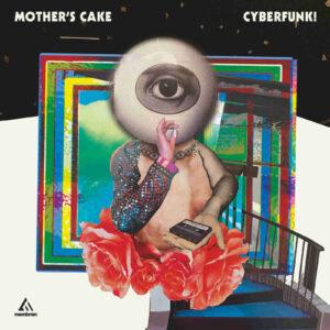 Recensione: Mother's Cake – Cyberfunk!