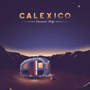 Recensione: Calexico - Seasonal Shift