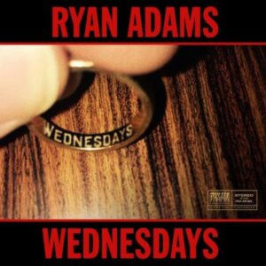 Ryan Adams – Wednesdays